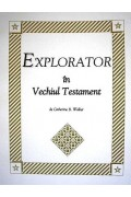 Explorator in Vechiul Testament - Catherine B. Walker