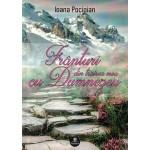 Franturi din trairea mea cu Dumnezeu - Ioana Pocioian