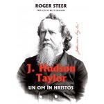 Hudson Taylor - Un om in Hristos - Roger Steer