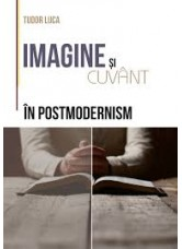 Imagine si Cuvant in postmodernism - Tudor Luca