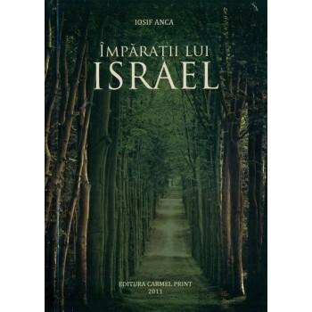 Imparatii lui Israel - Iosif Anca