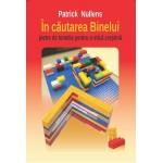 In cautarea binelui - Patrick Nullens