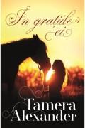 In gratiile ei  - vol. 2 - Tamera Alexander