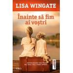 Inainte sa fim ai vostri - Lisa Wingate