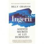 Ingerii, agentii secreti ai lui Dumnezeu - Billy Graham