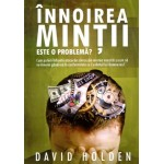 Innoirea mintii este o problema? - David Holden