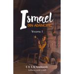 Ismael, din adancimi... vol.1- E.D.E.N. Southworth