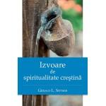 Izvoare de spiritualitate creştină - Gerald L. Sittser