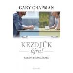 Kezdjuk Ujra! Remeny kuloneloknek - Gary Chapman