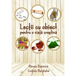 Lectii cu obiect pentru o viata crestina - Razvan Duminica si Codruta Burghelea