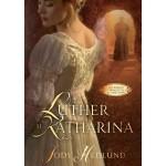 Luther si Katharina - Jody Hedlund