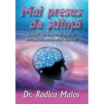 Mai presus de stiinta - Rodica Malos