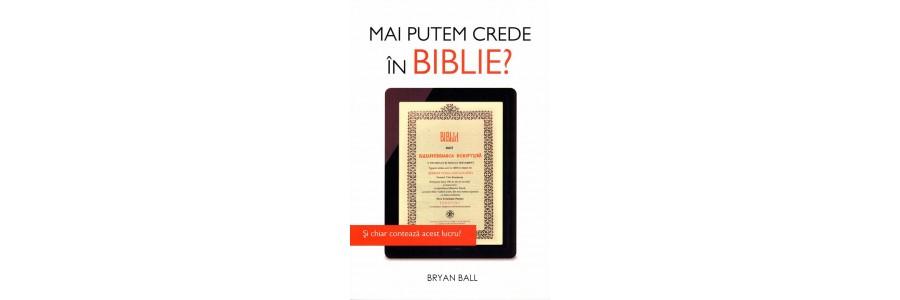 Mai putem crede in Biblie?
