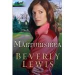Marturisirea (Mostenirea din Lancaster County - vol. 2) - Beverly Lewis