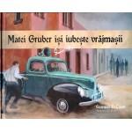 Matei Gruber isi iubeste vrajmasii - Samuel D. Coon