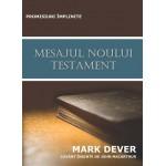 Mesajul Noului Testament - Mark Dever