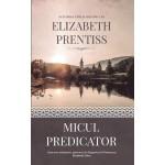 Micul predicator - Elizabeth Prentiss