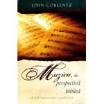 Muzica, din perspectivă biblică - John Coblentz