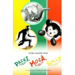 Pachi, elefantul evadat; Moca, ursul care a fugit; Sally, maimuta care a scapat - Ethel Maxine Neff