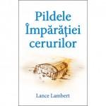 Pildele imparatiei cerurilor - Lance Lambert