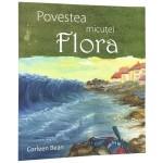 Povestea micutei Flora - Corleen Bean