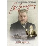C.H. Spurgeon predicatorul poporului - Peter Morden