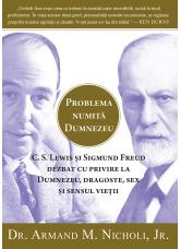 Problema numita Dumnezeu - Armand M. Nicholi, Jr.