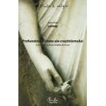 Profunzimile uitate ale crestinismului. Convorbiri cu Karin Andrea de Guise - Jean-Yves Leloup