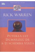 Puterea lui Dumnezeu de a-ti schimba viata - Rick Warren
