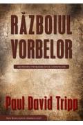 Razboiul vorbelor - Paul David Tripp