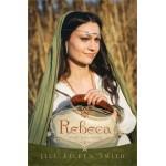 Rebeca - Sotiile Patriarhilor, vol. 2 - Jill Eillen Smith