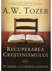 Recuperarea crestinismului - A. W. Tozer