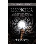 Respingerea - Acceptarea plina de dragoste a lui Dumnezeu – sursa sigurantei mele - Denise Cross