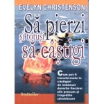 Sa pierzi si totusi sa castigi - Evelyn Christenson