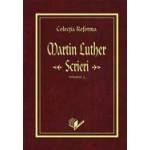 Colectia Reforma: Martin Luther, Scrieri, vol.3
