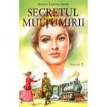 Secretul multumirii vol.3 - Harriet Lummis Smith