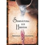 Semnatura lui Hristos - Brennan Manning