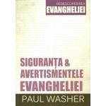 Siguranta si avertismentele evangheliei (Redescoperirea Evangheliei) - Paul Washer