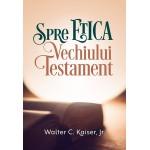 Spre etica Vechiului Testament - Walter C. Kaiser Jr.