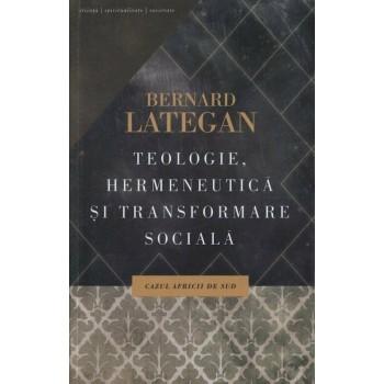 Teologie, hermeneutica si transformare sociala. Cazul Africii de Sud - Bernard Lategan