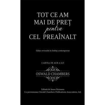 Tot ce am mai de pret pentru Cel Preainalt - Oswald Chambers