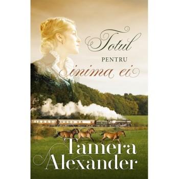 Totul pentru inima ei - vol.3 - Tamera Alexander
