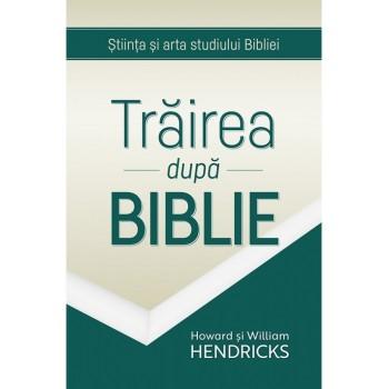 Trairea dupa Biblie - Howard si William Hendricks