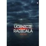 Ucenicie radicala - John Stott