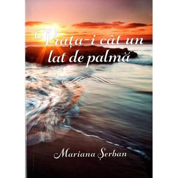 Viata-i cat un lat de palma - Mariana Serban