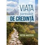 Viata personala de credinta - Peter Masters