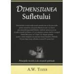 Dimesiunea sufletului - A. W. Tozer
