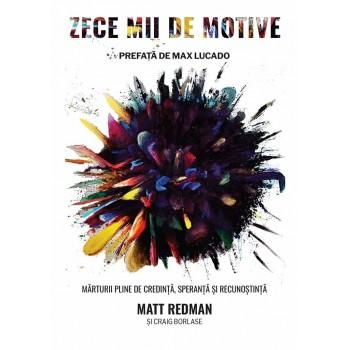 Zece mii de motive - Matt Redman