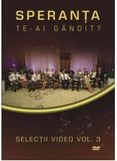 Te-ai gandit? vol,3 Selectii video - Grupul Speranţa